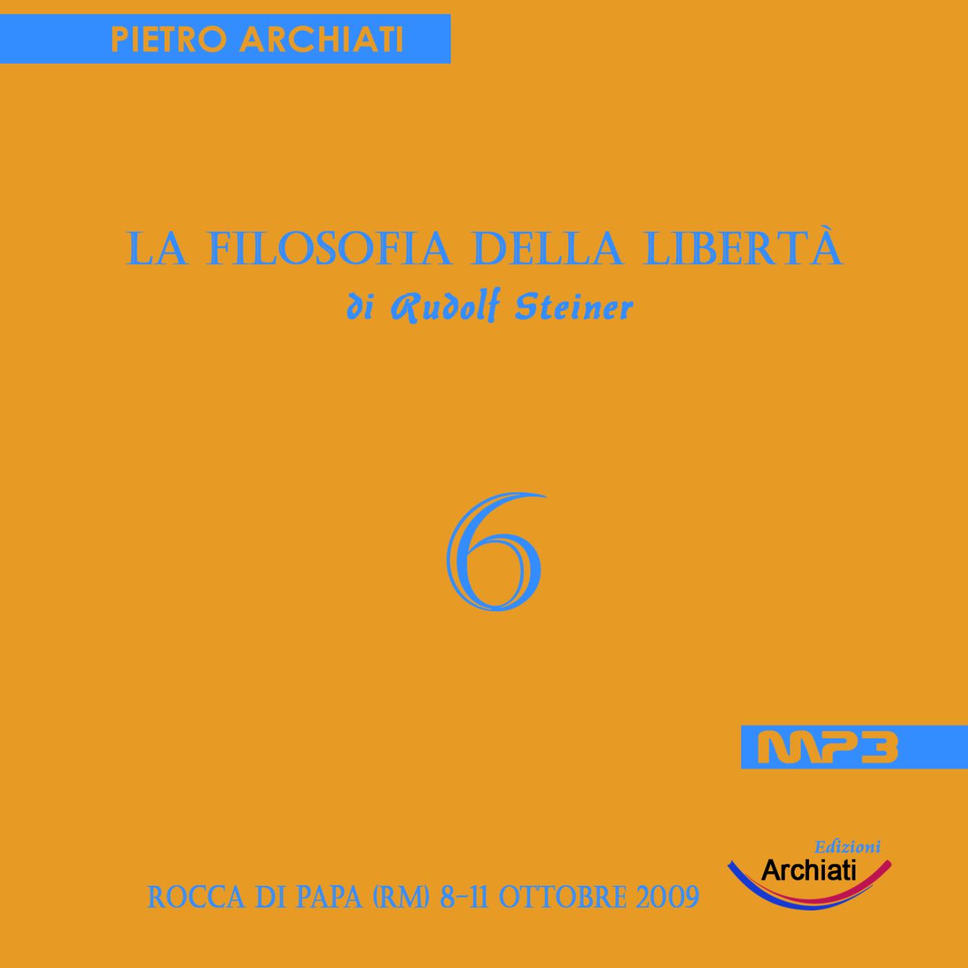 La Filosofia della Libertà di Rudolf Steiner - 6° Seminario - Rocca di Papa (RM), dall'8 all'11 ottobre 2009