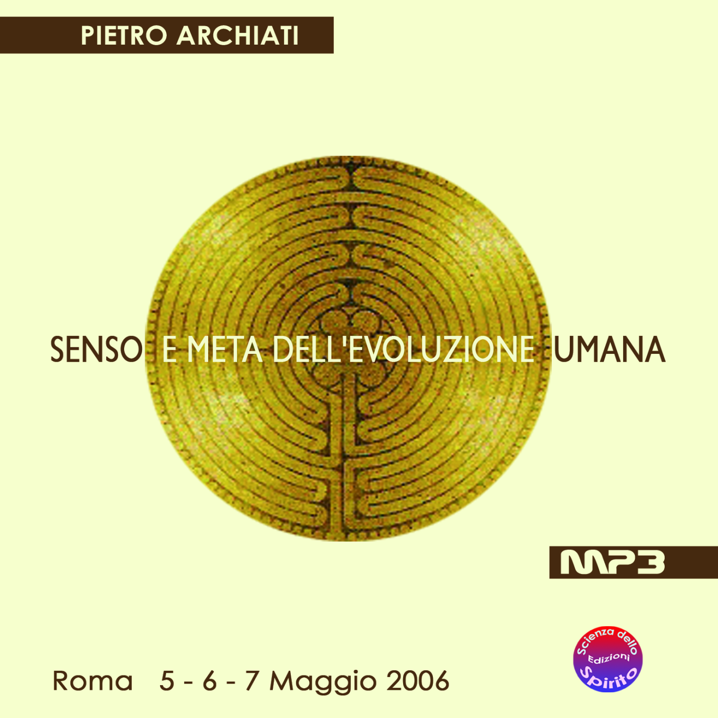 SENSO E META DELL'EVOLUZIONE UMANA - Convegno di Scienza dello spirito - Roma, dal 5 al 7 maggio 2006